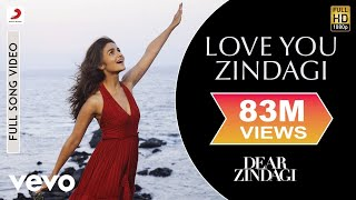 Love You Zindagi Full Video - Dear Zindagi|Alia Bhatt|Shah Rukh Khan|Jasleen Royal|Amit T