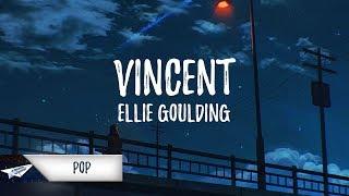 Ellie Goulding - Vincent (Lyrics / Lyric Video)