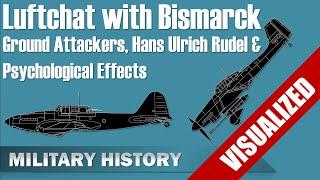 [Luftchat with Bismarck] Ground Attack: Hans Ulrich Rudel & Psychological Effects
