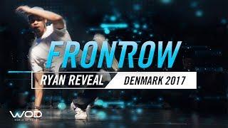 Ryan Reveal   FrontRow   World of Dance Denmark Qualifier 2017   #WODDK17