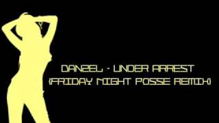 Danzel - Under Arrest (Friday Night Posse Remix)