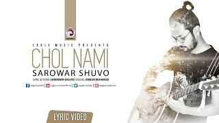 CHOL NAMI | Sarowar Shuvo | Official Lyric Video   - YouTube