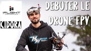 Débuter le Drone FPV dans les Meilleurs Conditions - Iflight Cidora