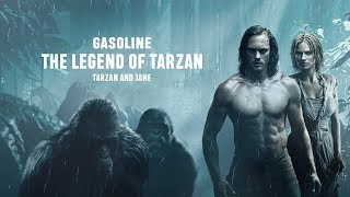 The Legend of Tarzan: Tarzan and Jane♥ Gasoline