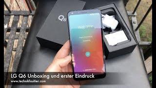 LG Q6 Unboxing und erster Eindruck