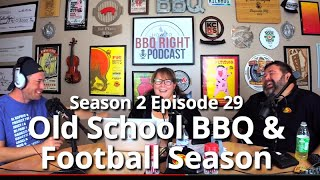 Old School BBQ Contests & Football Season – Season 2: Episode 29