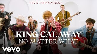 "King Calaway - ""No Matter What"" Live Performance 