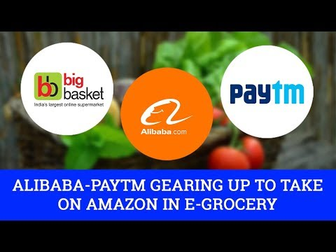 Alibaba-Paytm gearing up to take on Amazon in e-grocery