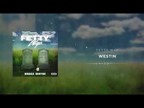 Fetty Wap - Westin [Official Audio]