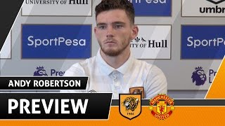 The Tigers V Manchester United  Preview With Andy Robertson