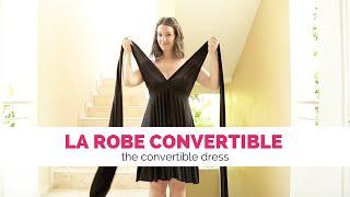 LRDS Présente: La Robe Convertible - The Convertible Dress