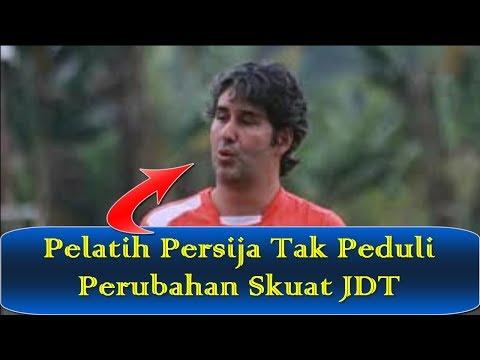 Berita Terbaru - Pelatih Persija Tak Peduli Perubahan Skuat JDT