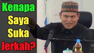 Kenapa Saya Suka Jerkah? Ustaz Abdullah Khairi