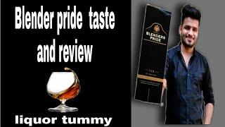 Blender Pride taste and review || LIQUOR Tummy