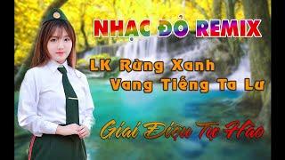 nhac-do-remix-dinh-cao-lk-rung-xanh-vang-tieng-ta-lu-remix-cang-det