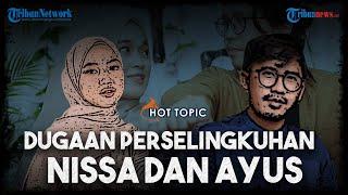 FAKTA Isu Perselingkuhan Nissa Sabyan dan Ayus, Terbongkar karena Chat Lupa Hapus hingga Gugat Cerai