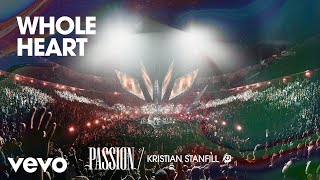 Passion - Whole Heart (Live/Audio) ft. Kristian Stanfill