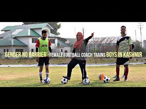 'Gender no barrier': Female football coach trains boys in Kashmir