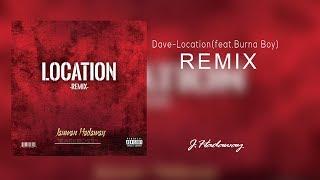 Dave Ft. Burna Boy   Location (Jauwan Hadaway Remix) Lyrics