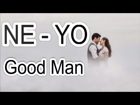 Ne-Yo - Good Man (New Song 2018) Lyrics