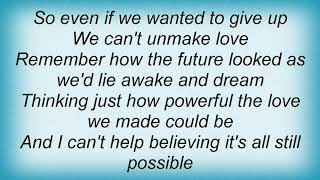 Wynonna Judd - We Can't Unmake Love Lyrics