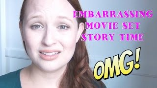 EMBARRASSING MOVIE SET - STORY TIME!