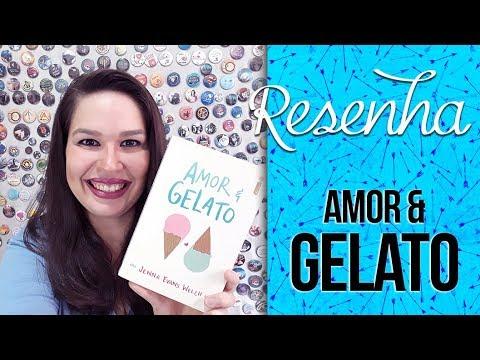 Resenha: Amor & Gelato - Jenna Evans Welch | Laila Ribeiro
