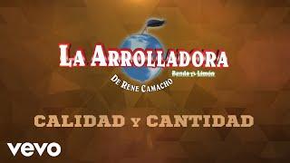 Music video by La Arrolladora Banda El Limón De René Camacho performing Calidad Y Cantidad. © 2018 UMG Recordings Inc.  http://vevo.ly/BOw1dE