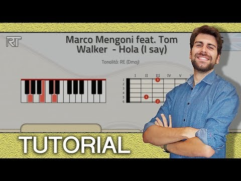 TUTORIAL! Marco Mengoni Feat. Tom Walker - Hola (I Say) - (Piano E Chitarra - Accordi)