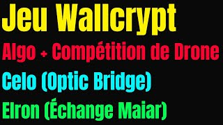 Jeu Wallcrypt, Algorand (Drone Racing League), Optics Bridge (Celo), Elrond (EGLD) Maiar exchange