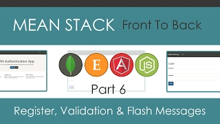MEAN Stack Front To Back [Part 6] - Register Component, Validation & Flash Messages