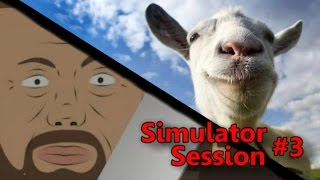 FIGHTING GOATS AND BLOKES | Simulator Session #3