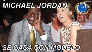 MICHAEL JORDAN SE CASA POR SEGUNDA VEZ CON MODELO CUBANA