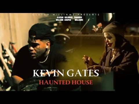 Kevin Gates in the haunted house by Clutch Williams AND Keldrick cooper