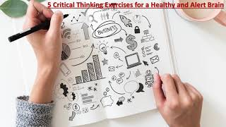 5 Critical Thinking Exercises for a Healthy and Alert Brain