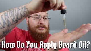 How To Apply Beard Oil - A Beginners Guide