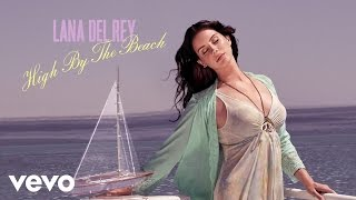 Лана Дель Рэй, Lana Del Rey - High By The Beach (Official Audio)