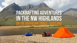 Packrafting Adventures, North West Highlands | June 2018, On The Adventure Trials Scotland