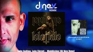 Lola Indigo, Lalo Ebratt – Maldición (Dj Nev Rmx)