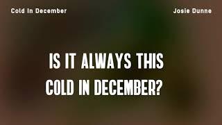Josie Dunne   Cold In December (Lyrics)