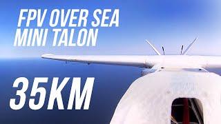 Mini Talon Fpv - 35km (21,8 mi) over sea and back | NEW RECORD | Long range flight