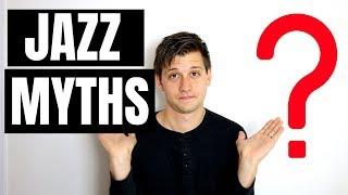 5 Myths About Learning To Play Jazz