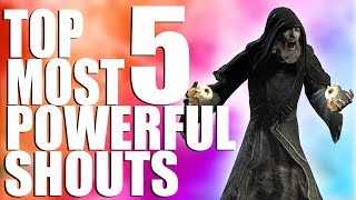 TOP 5 MOST POWERFUL SHOUTS IN SKYRIM