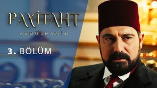 Payitaht Abdulhamid episode 3 with English subtitles Full HD