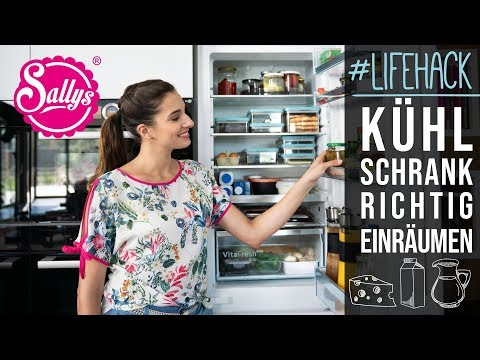 Lifehack – Kühlschrank richtig einräumen / Sallys Welt