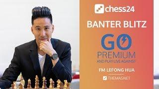 Banter Blitz with FM Lefong Hua