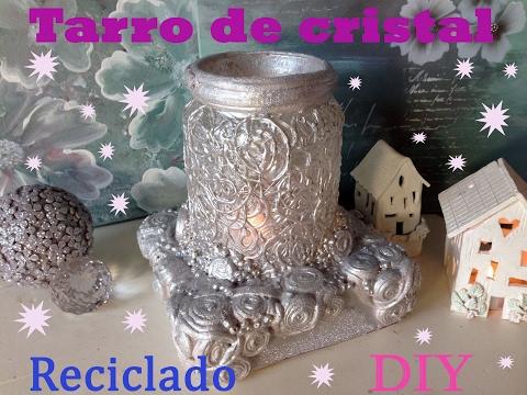 Tarro de cristal reciclado ***DIY*** Preciosooo¡¡¡