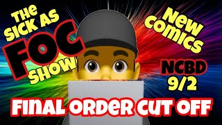 Final Order Cut Off New Comic Books September 2nd : The SICK As FOC Show