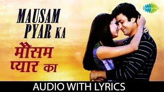 Mausam Pyar Ka with lyrics   मौसम प्यार का रंग