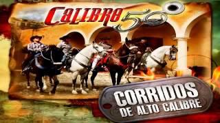 Calibre 50   Corridos De Alto Calibre 2013 Nuevo MIX 2014